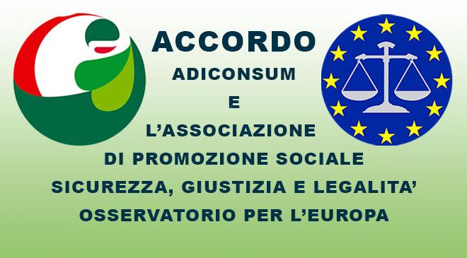 """Adiconsum firma collaborazione con associazione """"Sicurezza, giustizia e legalità osservatorio per l'Europa"""""""